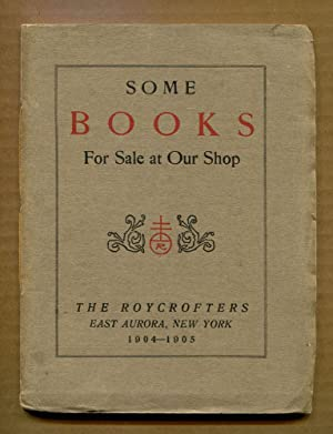 Some Books For Sale at Our Shop; Year Nine - 1904-1905: Hubbard, Elbert