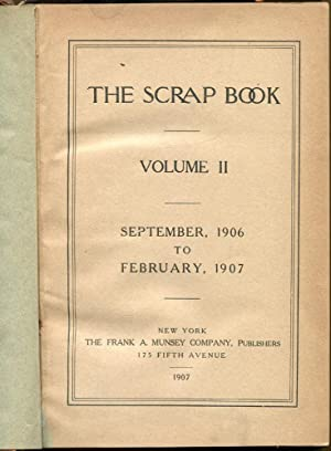 THE SCRAP BOOK, Volume II - September 1906 - February 1907: Rudyard Kipling, Wilkie Collins and ...