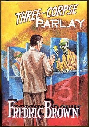 Three-Corpse Parlay: Brown, Fredric