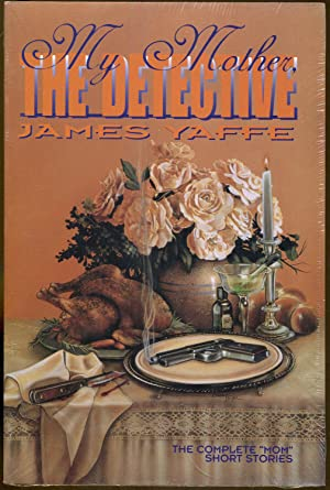 My Mother The Detective: Yaffe, James