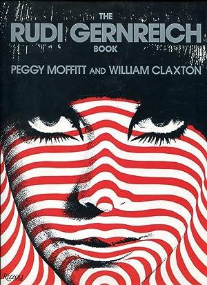 The RUDI GERNREICH BOOK: Moffitt, Peggy &