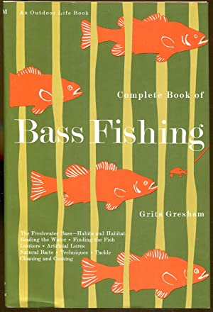 Complete Book of Bass Fishing: Gresham, Grits