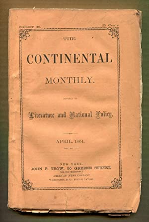 The Continental Monthly Magazine: April, 1864: Trow, John F. (Publisher/Editor)