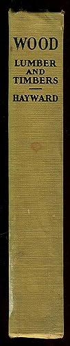 WOOD, Lumber and Timber (Chandler Cyclopedia Volume 1): Hayward, Philips A.