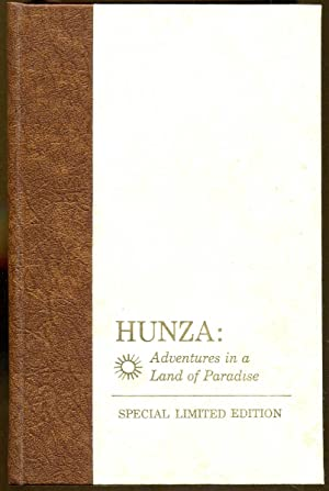 Hunza: Adventures in a Land of Paradise: Tober, John H.