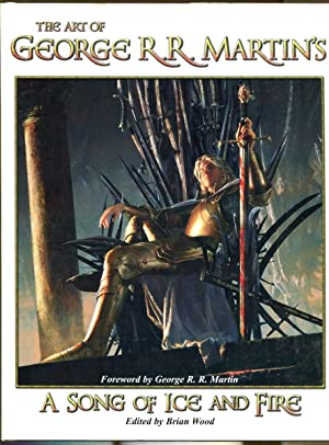 The Art of George R.R. Martin's A Song of Ice and Fire: Wood, Brian. Editor