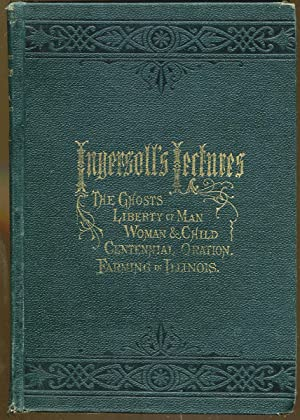 The Ghosts and Other Lectures: Ingersoll, Robert G.
