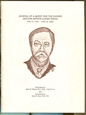 Journal of a Quest for the Elusive Doctor Arthur Conan Doyle: Rodin, Alvin E. and Key, Jack D.