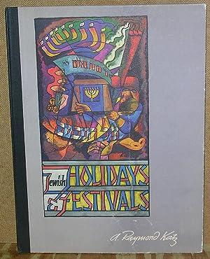 Jewish Holidays and Festivals: A Portfolio of: Katz, A. Raymond
