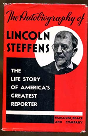 The Autobiography of Lincoln Steffens: Steffens, Lincoln