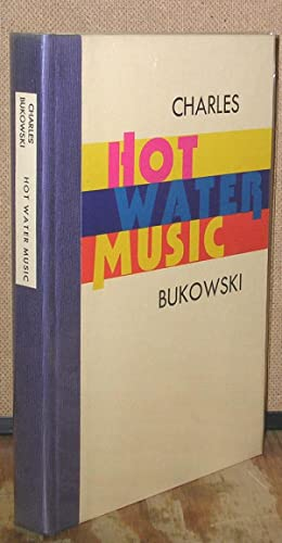 Hot Water Music: Bukowski, Charles