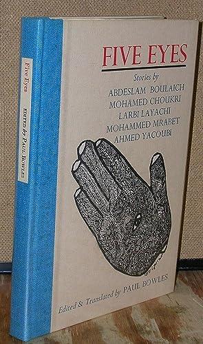 Five Eyes: Stories: Bowles, Paul. Editor
