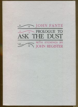 Prologue To Ask The Dust: Fante, John
