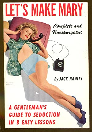 Let's Make Mary: A Gentleman's Guide to: Hanley, Jack