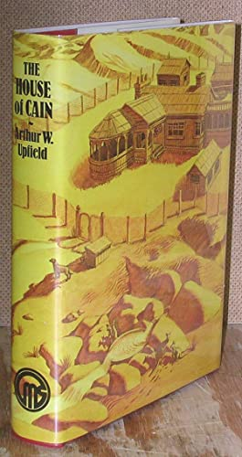 The House of Cain: Upfield, Arthur W.