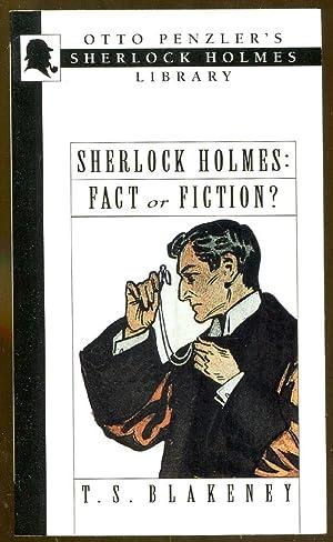 Sherlock Holmes: Fact or Fiction?: Blakeney, T. S.