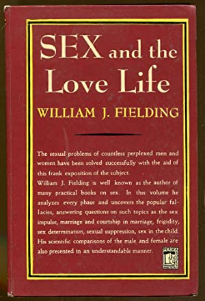 Sex and The Love-Life: Fielding, William J.