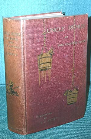 Uncle Remus: His Songs and His Sayings: New and Revised Edition with 112 Illustrations by A.B. ...