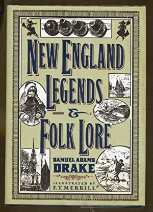 New England Legends & Folk Lore: Drake, Samuel Adams