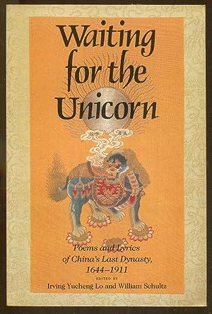 Waiting for the Unicorn: Poems and Lyrics: Yucheng Lo, Irving