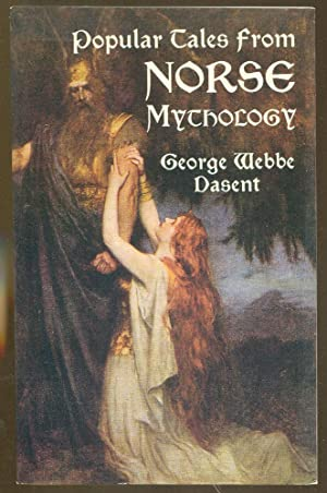 Popular Tales from Norse Mythology: Dasent, George Webbe