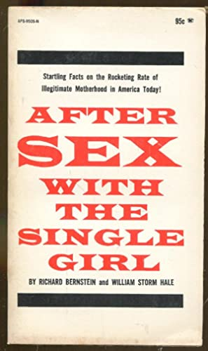 After Sex with the Single Girl: Bernstein, Richard and