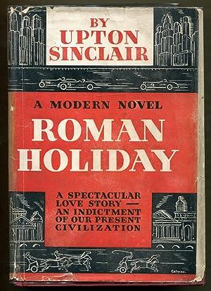 Roman Holiday: Sinclair, Upton