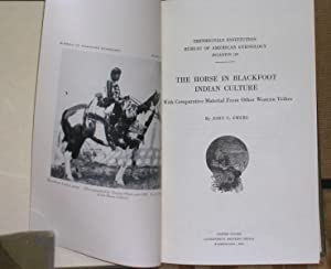The Horse in Blackfoot Indian Culture: Ewers, John C.