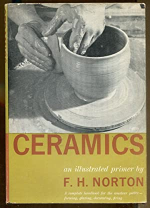 Ceramics: An Illustrated Primer: Norton, F. H.