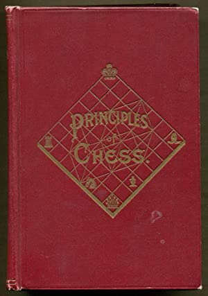 The Principles of Chess In Theory and: Mason, James