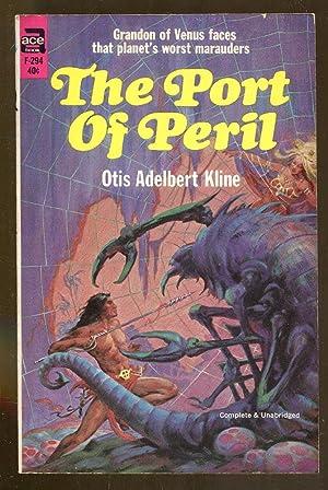 The Port of Peril: Kline, Otis Adelbert