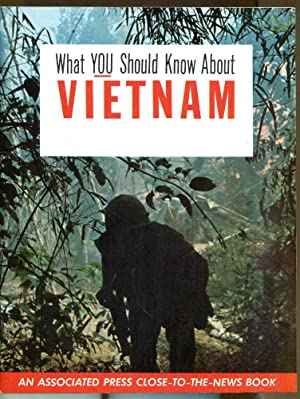 What You Should Know About Vietnam: An Associated Press Close-to-the-News Book