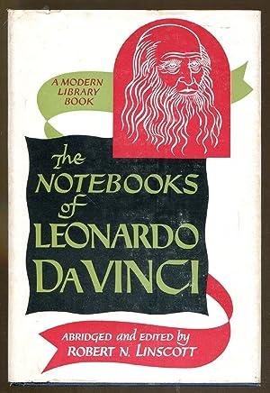 The Notebooks of Leonardo Da Vinci: Linscott, Robert N.