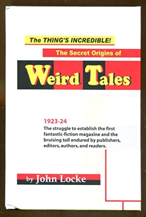 The Thing's Incredible!: The Secret Origins of Weird Tales