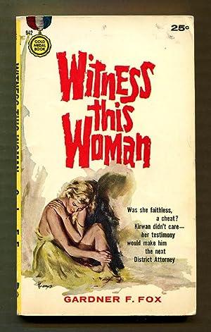 Witness This Woman: Fox, Gardner F.