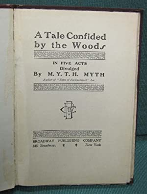 A Tale Confided by the Woods: M. Y. T. H. Myth (Ludwig Nicolovius)
