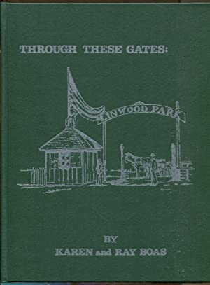 Through These Gates: Linwood Park: Boas, Karen & Ray