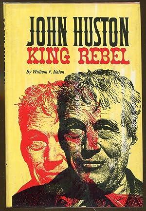 John Huston: King Rebel: Nolan, William F.