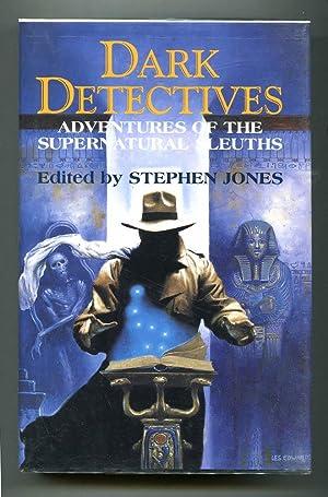 Dark Detectives: Adventures of the Supernatural Sleuths: Jones, Stephen. Editor