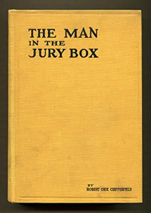 The Man in the Jury Box: Chipperfield, Robert Orr