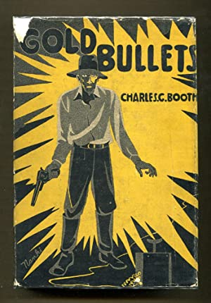 Gold Bullets: Booth, Charles G.