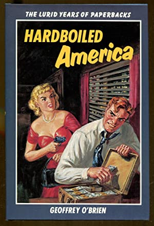 Hardboiled America: The Lurid Years of Paperbacks: O'Brien, Geoffrey
