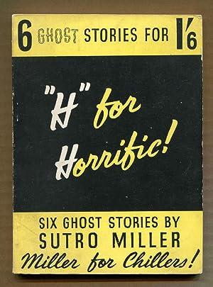 """H"""" for Horrific!: Six Ghost Stories: Miller, Sutro"""