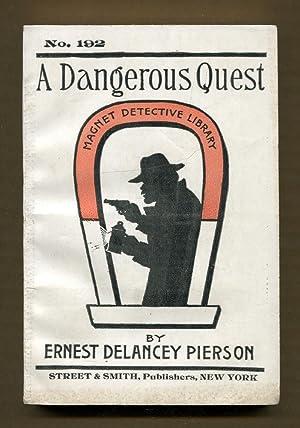 A Dangerous Quest: Pierson, Ernest Delancey
