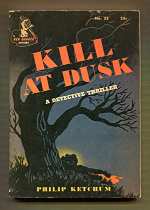 Kill At Dusk: Ketchum, Philip