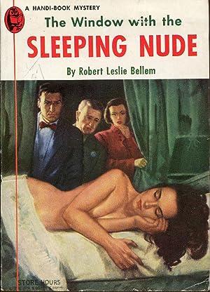 The Window with the Sleeping Nude: Bellem, Robert Leslie