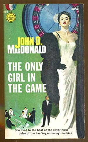 The Only Girl in the Game: MacDonald, John D.