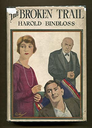 The Broken Trail: Bindloss, Harold