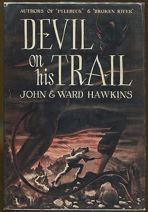Devil On His Trail: Hawkins, John & Ward
