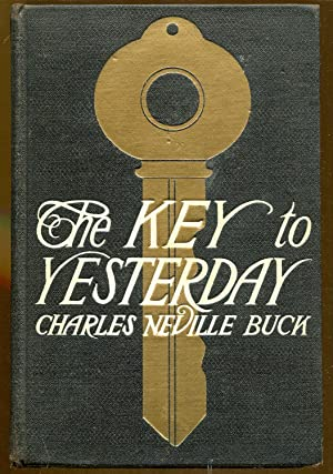 The Key to Yesterday: Buck, Charles Neville